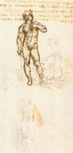 """Leonardo da Vinci ~ According to the British Library an erased sketch found in Leonardo's notebooks is purported to be of Michaelangelo's statue of David and said to be """"erased out of jealousy"""" (of the statue.) Erased sketch is below the clear outlined sketch."""