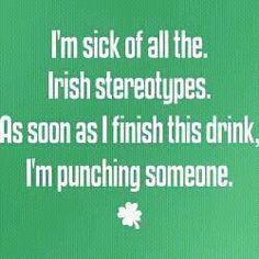 Having married an Irish girl, I agree whole-heartedly...