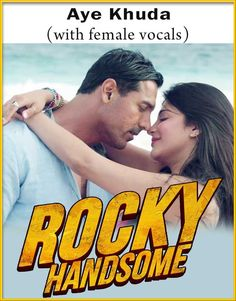 Aye Khuda (With Female Vocals) - Rocky Handsome