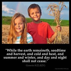 "✝✡Genesis 8:22 KJV✡✝ #Shalom Everyone!! ( http://kristiann1.com/2015/04/30/g822/ ) ""While the Earth remaineth, seedtime and harvest, and cold and heat, and summer and winter, and day and night shall not cease."" ✝✡Yeshua-Jesus Christ Loves Ye All✡✝ ✝✡Hallelujah & Shalom!! Kristi Anne✡✝"