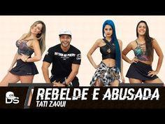 Rebelde e Abusada - Tati Zaqui - Cia. Daniel Saboya (Coreografia) - YouTube