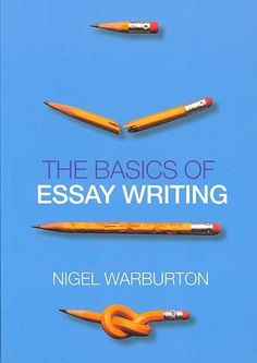 The basics of essay writing nigel warburton