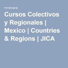 Cursos Colectivos y Regionales | Mexico | Countries & Regions | JICA