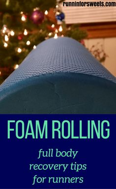 Foam Rolling Tips for Runners | Running Recovery | How to Properly Use the Foam Roller