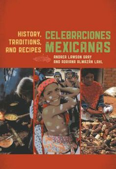 Celebraciones Mexicanas: History, Traditions, and Recipes is the first book to bring the richness and authenticity of the foods of Mexico s main holidays and celebrations to the American home cook.  Call Number : TX 716 M4 G73 2013