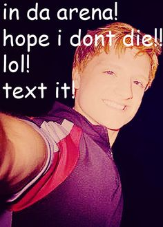 Tweets from the tributes during the 74th Annual Hunger Games. Okay Peeta! You better be careful giving my your number though.... Illget some strange things and lots of them