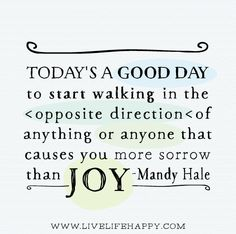 Today's A Good Day To Start - Live Life Quotes, Love Life Quotes, Live Life Happy