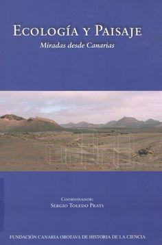 Ecología y paisaje : miradas desde Canarias / Sergio Toledo (coord.).- Fundación Canaria Orotava de Historia de la Ciencia, 2009. #RSEAPT #Bibliosolidarias www.gobiernodecanarias.org/bibliotecavirtual/BaratzCL/cgi-bin/abnetopac01?TITN=443202