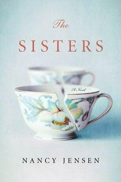 The Sisters: A Novel (Reading Group Gold) by Nancy Jensen, http://www.amazon.com/dp/B0051O9YSE/ref=cm_sw_r_pi_dp_MZ6grb03W0AX7