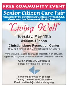 The Christiansburg / Montgomery Triad Seniors and Law Enforcement Working Together (S.A.L.T.) Council will sponsor its annual Senior Care Fair on Tuesday, May 19th at the Christiansburg Recreation Center.