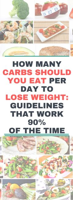 HOW MANY CARBS SHOULD YOU EAT PER DAY TO LOSE WEIGHT: GUIDELINES THAT WORK 90% OF THE TIME!