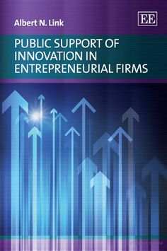 Public Support of Innovation in Entrepreneurial Firms - Albert N. Link - UConn access.