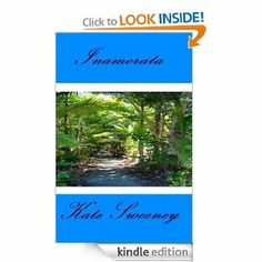 Inamorata by Kate Sweeney. $3.99. Publisher: Intaglio Publications (January 31, 2013)