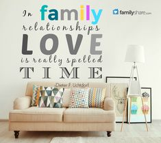 """""""In family relationships love is reallyl spelled TIME."""" -Dieter F. Uchtdorf."""
