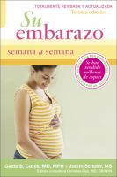 Since its publication nearly twenty-five years ago, Your Pregnancy Week by Week has sold millions of copies and become the go-to guide for expectant parents. Now, the fully revised and expanded seventh edition is available in Spanish. In Su Embarazo Semana a Semana parents-to-be will find the latest information to prepare for their baby's birth--including more than fifty new or updated topics today's most pressing questions and concerns.