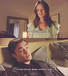 """I'm not Chuck Bass without you."" More"