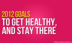 Goal for 2012. And my life