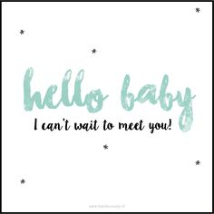 www.hetuilennestje.nl 'Hello baby, I can't wait to meet you!' Graphic quote. Repin this on pinterest or our instagram @hetuilennestje to surprise your family and friends that you are pregnant!