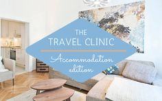 THE TRAVEL CLINIC: ACCOMMODATION EDITION http://www.ontheluce.com