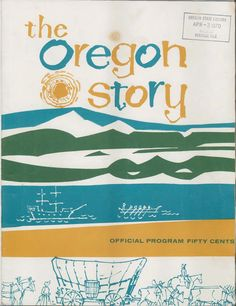 The Oregon story : official program, by the Oregon Centennial Commission