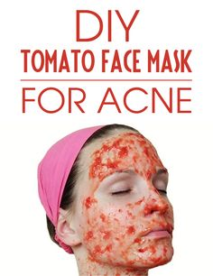 How to make a tomato face mask to get smooth, acne-free skin.