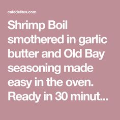 Shrimp Boil smothered in garlic butter and Old Bay seasoning made easy in the oven. Ready in 30 minutes, this recipe comes fully loaded! Garlic Butter Shrimp, Baked Shrimp, Country Boil, Low Country, Recipe Guide, Recipe Ideas, Chinese Buffet Crab Casserole Recipe, Shrimp Recipes, Fish Recipes