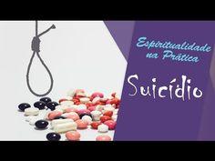 Suicídio - não faça isso | Espiritualidade na Prática #088 - YouTube