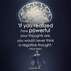 If You Realized How Powerful Your Thoughts Are - https://themindsjournal.com/realized-powerful-thoughts/