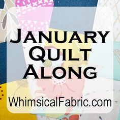 Whimsical Fabric: January Quilt-Along Challenge