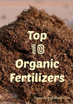 gardening, gardening, Top 10 Organic Fertilizers