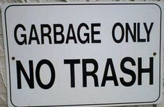 gawck's FUNNY SIGN FRIDAY™: I'd hate to see the instructions on the recycling bin.