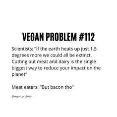 #veganproblem #veganproblems #vegansofig #plantbased #veganism #veganpower #veganshare #newvegan #veganmemes #veganmeme #veganlifestyle #crueltyfree #vegan #vegans #veganfamily #veganliving #animallovers #veganpeople #plantpower #veganfoodie #whatveganseat #govegan #friendsnotfood #veganfortheanimals #veganrecipe #rawvegan #vegantakeover #veganrise #veganworld #veganlove Vegan Memes, Vegan Animals, Vegan Lifestyle, Veganism, Going Vegan, Raw Vegan, Vegan Life, Leaf Vegetable