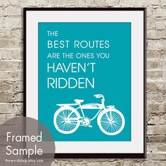 The Best Routes are the ones you haven't Ridden- (Vintage Bike) 11x14 PRINT (featured Color Oceanic Blue) Buy 3 Get One Free. $15.95, via Etsy.