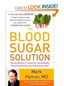The Blood Sugar Solution: The UltraHealthy Program for Losing Weight, Preventing Disease, and Feeling Great Now!:  by Mark Hyman,MD