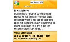 Dr. Mannas is thorough, convenient and prompt.   He has the latest high tech digital...