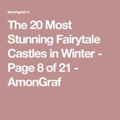 The 20 Most Stunning Fairytale Castles in Winter - Page 8 of 21 - AmonGraf