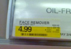 Only $4.99 to remove my face??? What a deal! (find more funny signs at funnysigns.net)