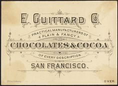 Proclamation to the good people of the United States take notice! That hereafter, you can enjoy with your little ones at your breakfast table a delightful cup of Guittard's San Francisco Chocolates. [back] | Flickr - Photo Sharing!