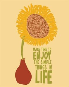 "Cool Picture Quote...  ""Make Time to Enjoy the Simple Things in Life"""