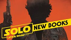 See this  other updates at The Star Wars Daily! New Books and Comics Releasing for Solo: A Star Wars Story