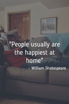 """""""People usually are the happiest at home"""" – William Shakespeare Missing Home Quotes, Home Quotes And Sayings, Family Quotes, Shakespeare Quotes, William Shakespeare, Fresh Quotes, Improve Communication, Christian Parenting, Home Pictures"""