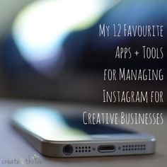 12 Awesome Apps + Tools for Managing Instagram for Creative Businesses