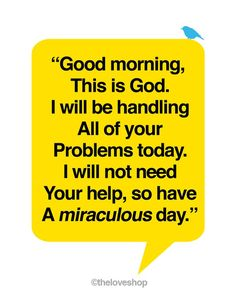 Good morning, this is God . . .