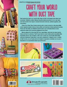 Craft your World with Duct Tape. | duct tape diy, duct tape projects, duct tape crafts for kids, duct tape