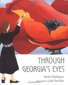 Through Georgia's Eyes - a lavishly illustrated biography of this amazing American artist and her dream to depict the inner beauty she found in her surroundings and nature.
