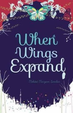 'When Wings Expand' by Mehded Maryam Sinclair Year Of The Elephant, Roses Book, Vancouver City, Realistic Fiction, City Library, Family Support, Fiction And Nonfiction, Mothers Love, The Book