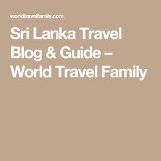 Sri Lanka Travel Blog & Guide – World Travel Family