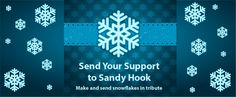 Let's help make a winter wonderland to welcome students to a new building for Sandy Hook.  Make & Send Snowflakes in tribute sponsored by National PTA.