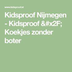 Kidsproof Nijmegen - Kidsproof / Koekjes zonder boter