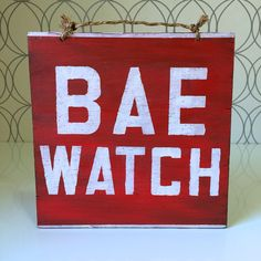 Bae Watch Wood Sign / Cottage Decor / Coastal Decor / Beach House Decor / Lake House Decor / Baywatch Fan Art / Dorm Room Decor - Red by HollyWood & Twine on Etsy #homedecor